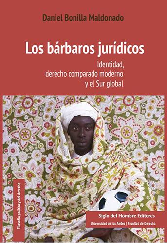 Libro: Los bárbaros jurídicos. Identidad, derecho comparado moderno y el Sur global