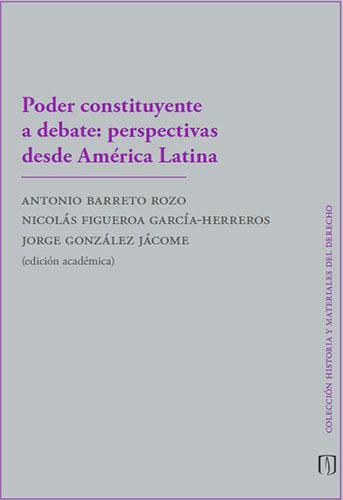 Poder constituyente a debate: perspectivas en América Latina