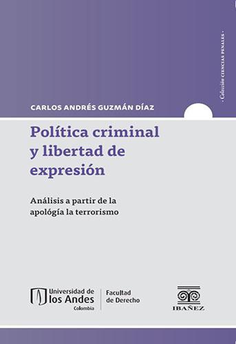 Carátula libro Política criminal y libertad de expresión. Análisis a partir de la apología al terrorismo