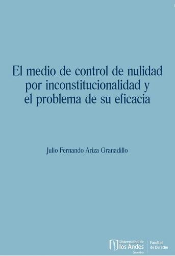 El medio de control de nulidad por inconstitucionalidad y el problema de su eficacia