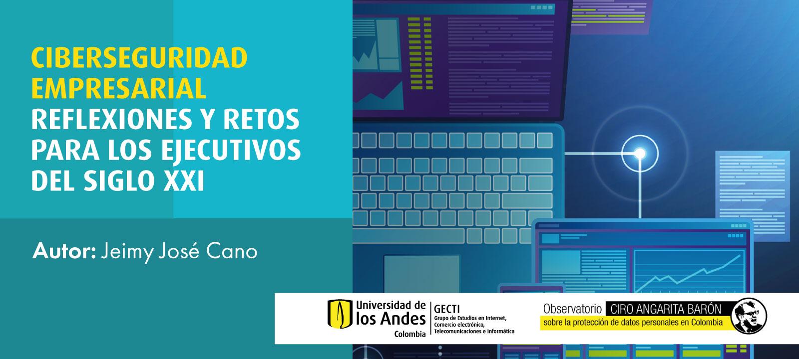 """Conversatorio y lanzamiento del libro: """"Ciberseguridad empresarial. Reflexiones y retos para los ejecutivos del Siglo XXI"""""""