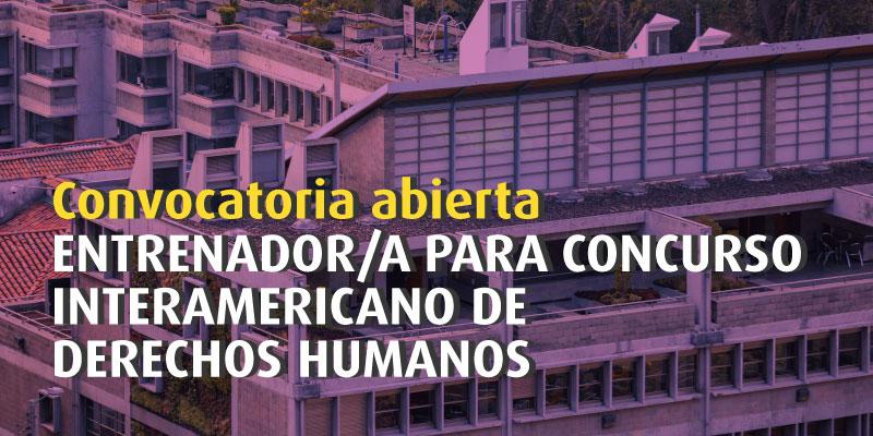 Convocatoria abierta | Entrenador/a para Concurso Interamericano de Derechos Humanos