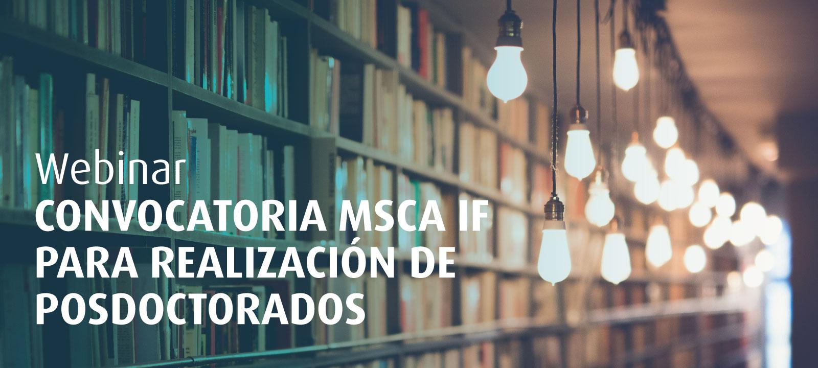 Webinar Convocatoria MSCA IF para realización de posdoctorados