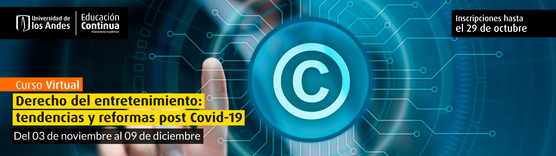 Educación continua. Curso Derecho del entretenimiento: tendencias y reformas post Covid-19 - Uniandes