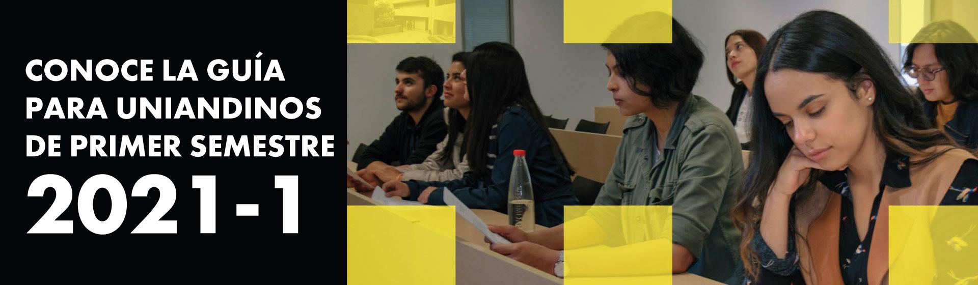 Guía para estudiantes de primer semestre 2021-1