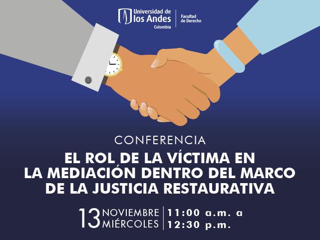 El rol de la víctima en la mediación dentro del marco de la justicia restaurativa