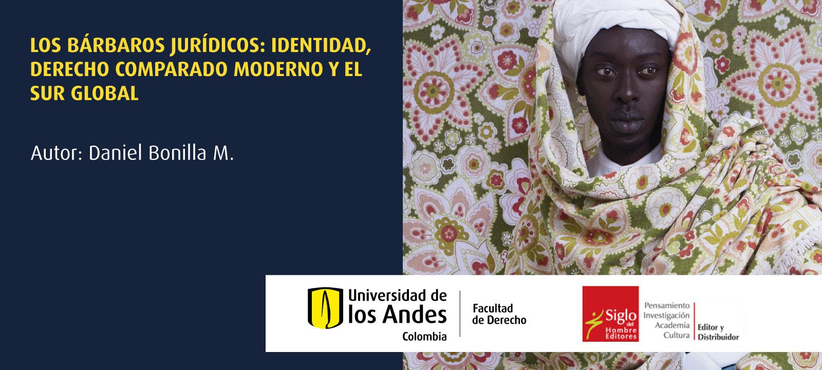 Lanzamiento libro   Los bárbaros jurídicos: identidad, derecho comparado moderno y el Sur Global
