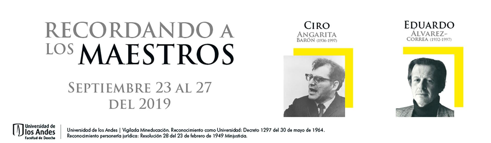 Recordando a los maestros Eduardo Álvarez Correa y Ciro Angarita Barón