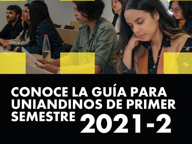 Guía para estudiantes de primer semestre 2021-2