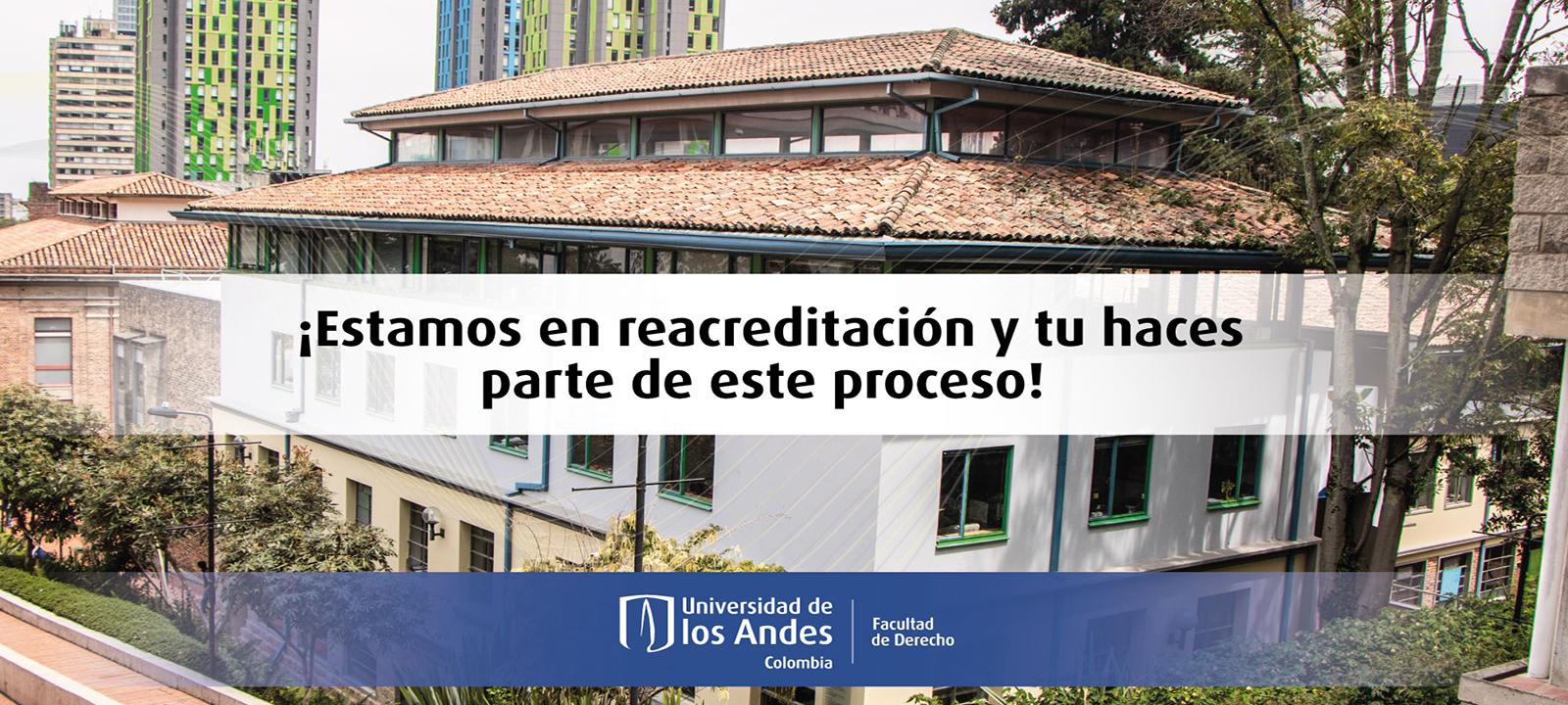Reacreditación Facultad de Derecho 2021 | Uniandes