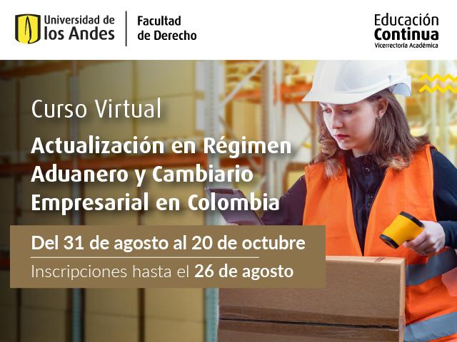Actualización en Régimen Aduanero y Cambiario Empresarial en Colombia