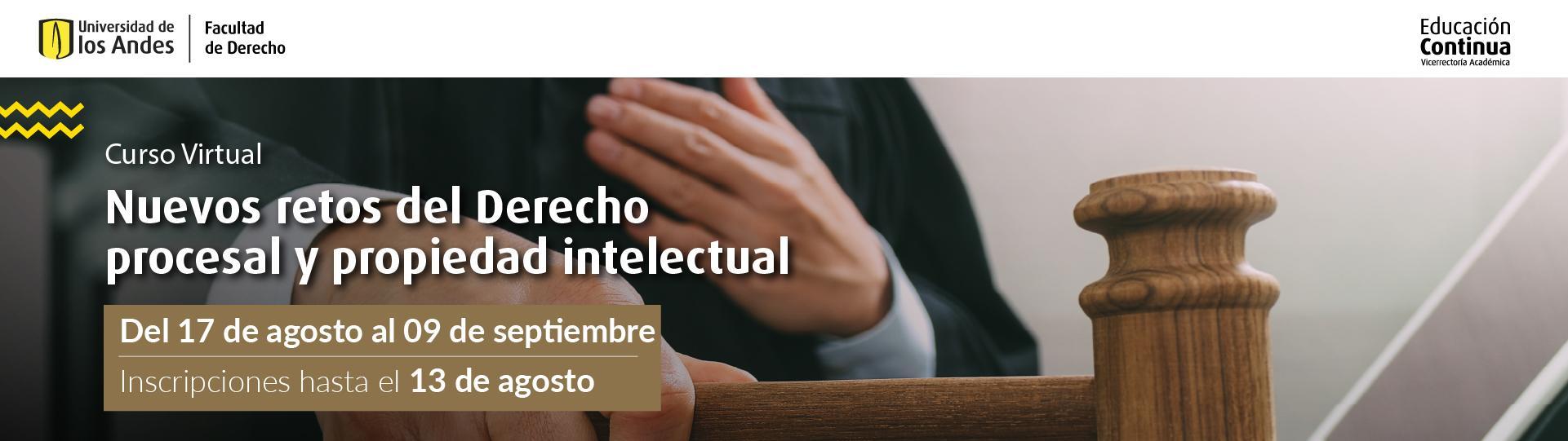 Nuevos Retos del Derecho Procesal y Propiedad Intelectual | Educación Continua | Uniandes