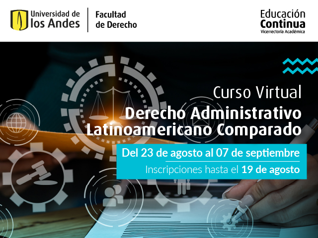 Derecho Administrativo Latinoamericano Comparado | Educación Continua | Uniandes
