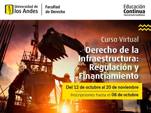 Derecho de la Infraestructura: Regulación y Financiamiento