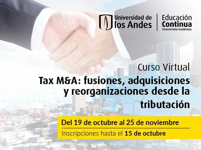 Tax M&A: fusiones, adquisiciones y reorganizaciones desde la tributación
