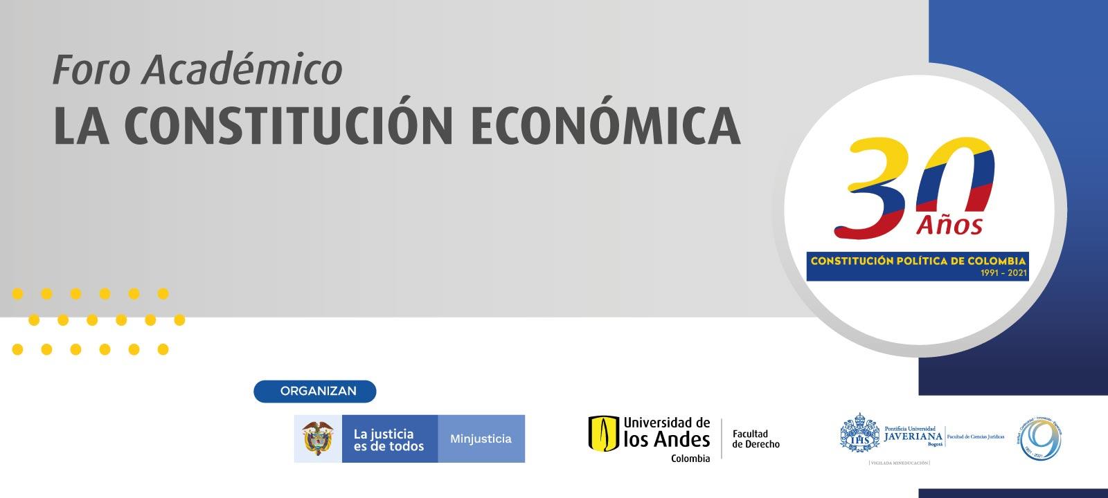 Foro Académico: La Constitución económica   Derecho   Uniandes