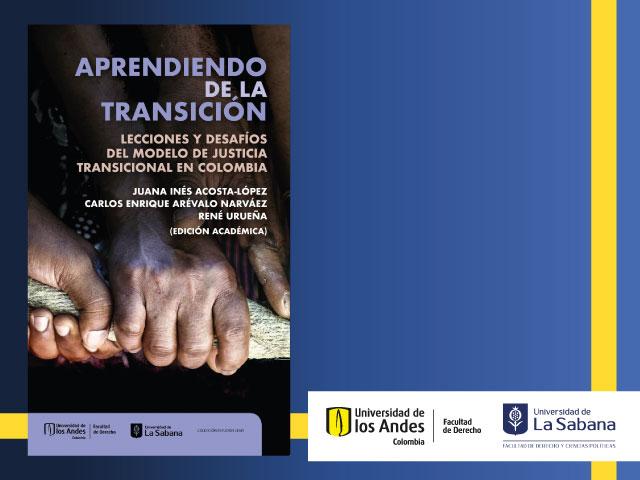 Lanzamiento del libro: Aprendiendo de la transición. Lecciones y desafíos del modelo de justicia transicional en Colombia