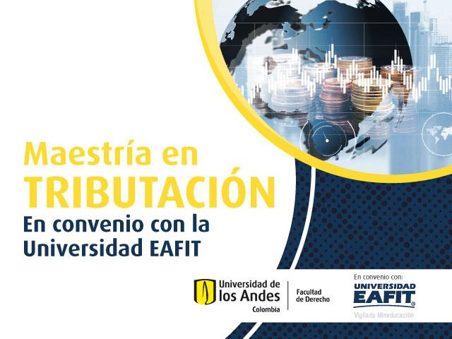Maestría en Tributación (en convenio con EAFIT) | Uniandes