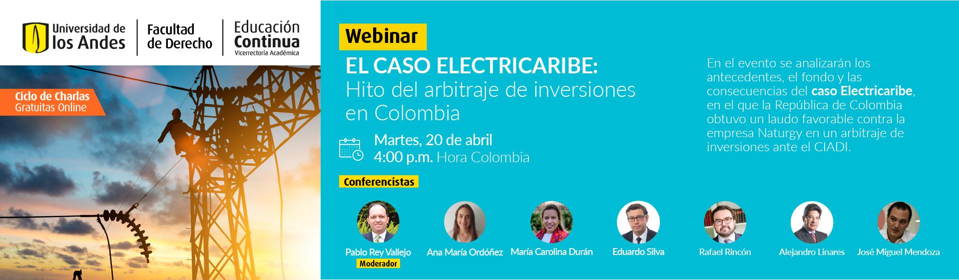 Webinar El caso Electricaribe: Hito del arbitraje de inversiones en Colombia | Educación Continua | Uniandes