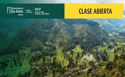 Clase abierta de la clínica jurídica de Medio Ambiente y Salud Pública (MASP) | Acuerdo de Escazú y Consejos de Cuenca | Paisaje montañas