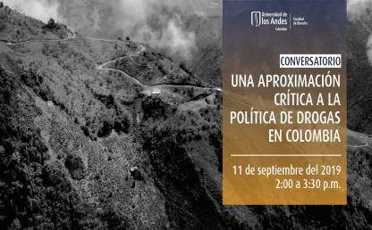 Conversatorio: Una aproximación crítica a la política de drogas en Colombia