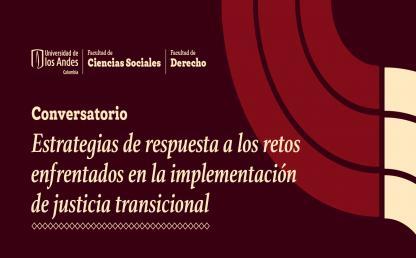 Estrategias de respuesta a los retos enfrentados en la implementación de justicia transicional