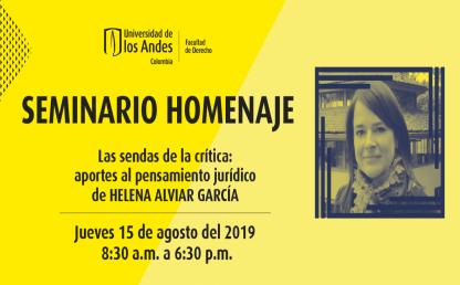 Seminario homenaje - Las sendas de la crítica: aportes al pensamiento jurídico de Helena Alviar García.