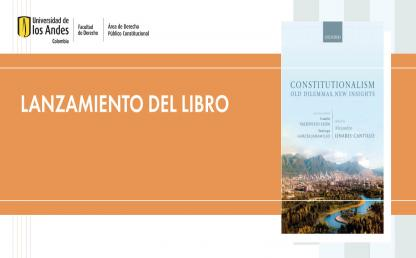 Lanzamiento del libro: Constitutionalism: Old Dilemmas, New Insights