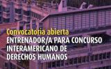 Convocatoria abierta   Entrenador/a para Concurso Interamericano de Derechos Humanos