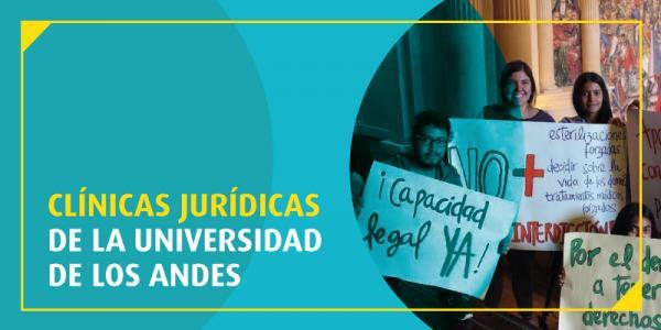 Clínicas jurídicas de la Universidad de los Andes: por la protección de los DD. HH. y el interés público